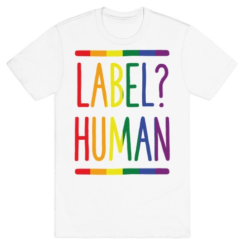 Label? Human Gay Pride T-Shirt