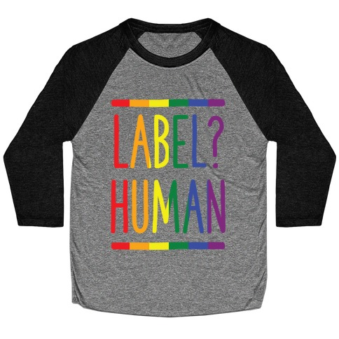 Label? Human Gay Pride Baseball Tee