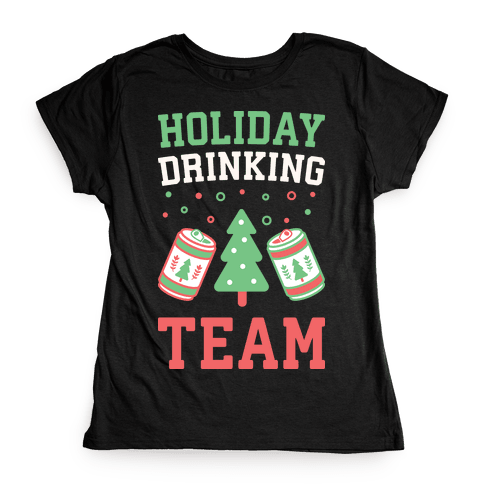 Holiday Drinking Team Womens T-Shirt