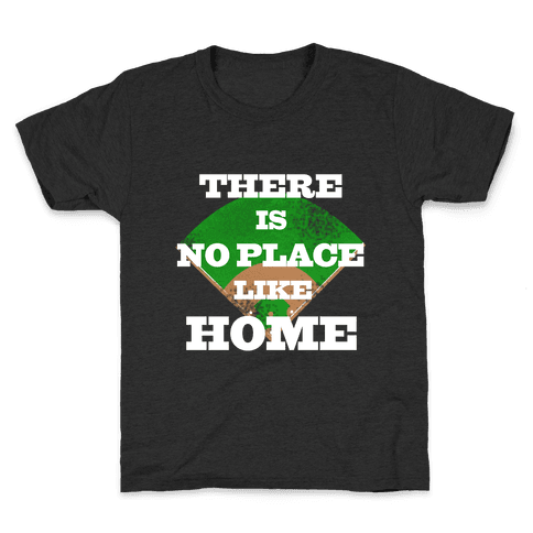 There is No Place Like Home Kids T-Shirt