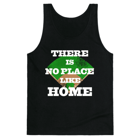 There is No Place Like Home Tank Top