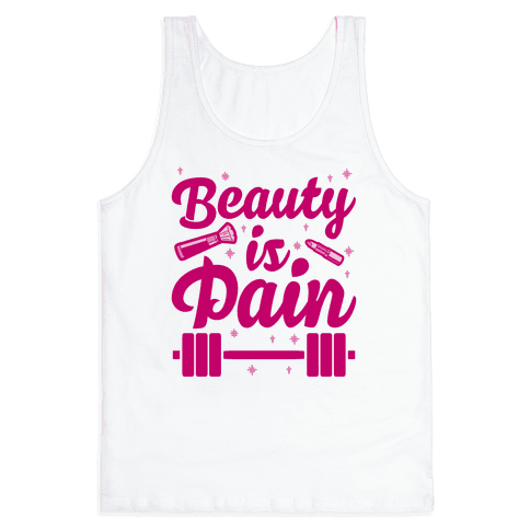 Beauty Is Pain Tank Top