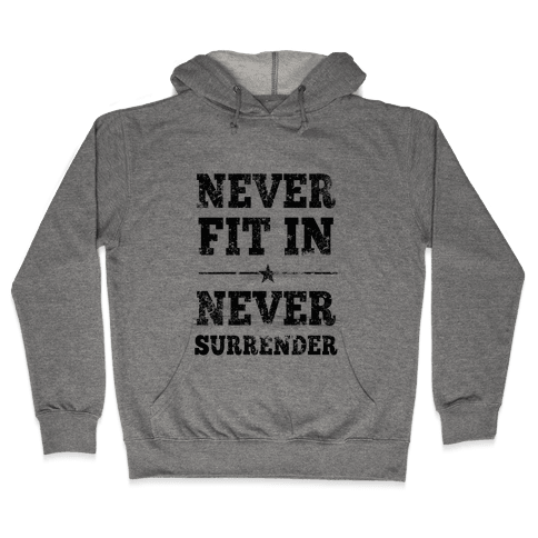 Never Fit In Hooded Sweatshirt