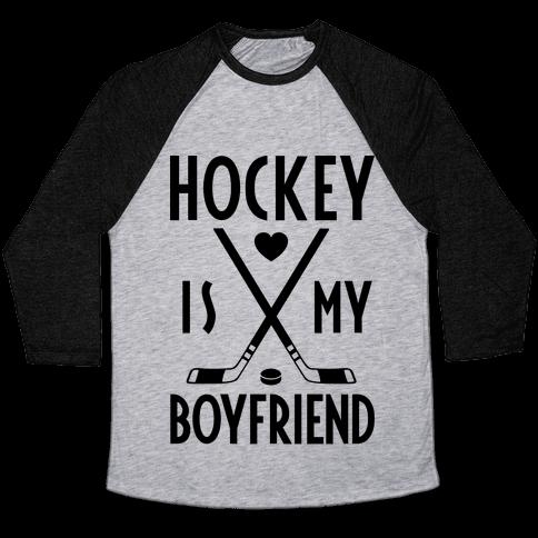 Hockey Is My Boyfriend Baseball Tee
