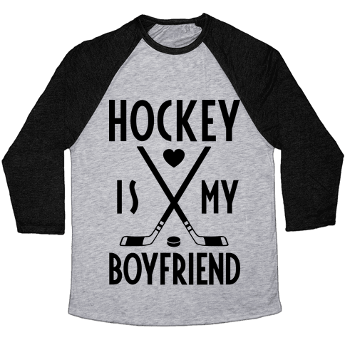 Hockey Is My Boyfriend Baseball Tee