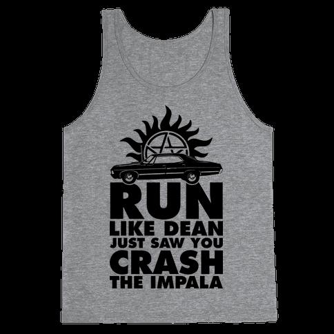 Run Like Dean Just Saw You Crash the Impala Tank Top