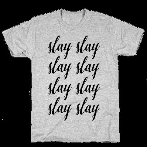 Slay Slay Slay Slay (Cursive) Mens T-Shirt