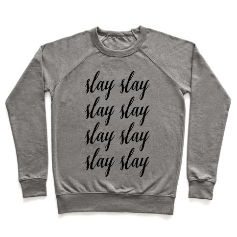 Slay Slay Slay Slay (Cursive) Pullover