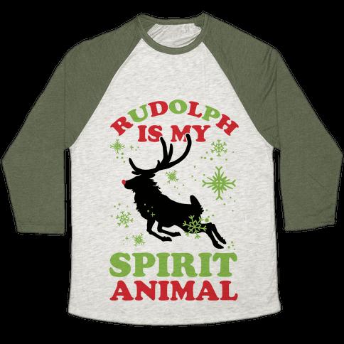 Rudolph Is My Spirit Animal Baseball Tee