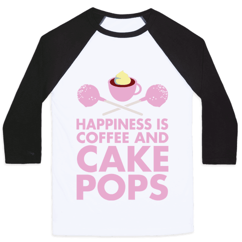 Happiness is Coffee and Cakepops Baseball Tee