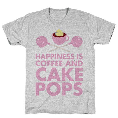 Happiness is Coffee and Cakepops Mens T-Shirt