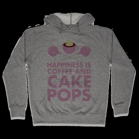 Happiness is Coffee and Cakepops Hooded Sweatshirt