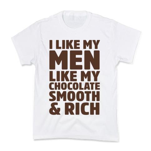 I Like My Men Like My Chocolate Kids T-Shirt