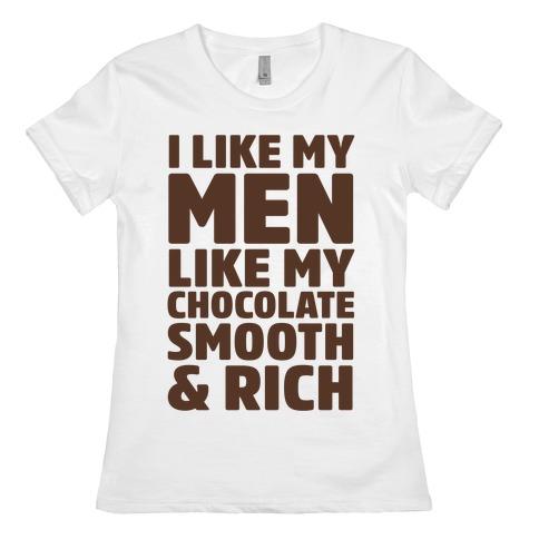 I Like My Men Like My Chocolate Womens T-Shirt