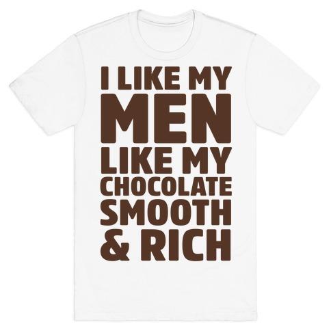 I Like My Men Like My Chocolate T-Shirt