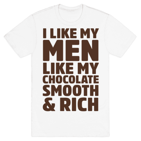 I Like My Men Like My Chocolate Mens T-Shirt