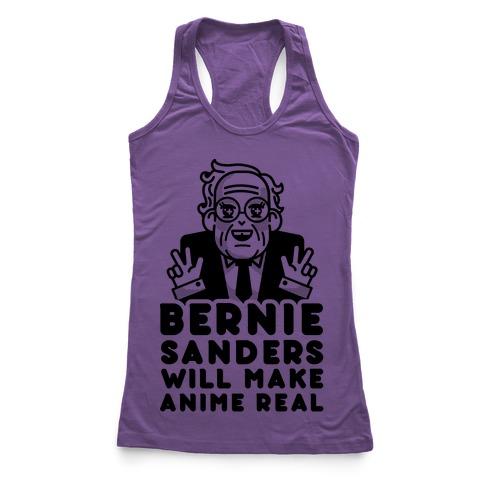 Bernie Sanders Will Make Anime Real Racerback Tank Top