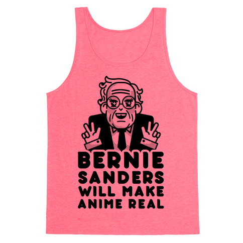 Bernie Sanders Will Make Anime Real Tank Top