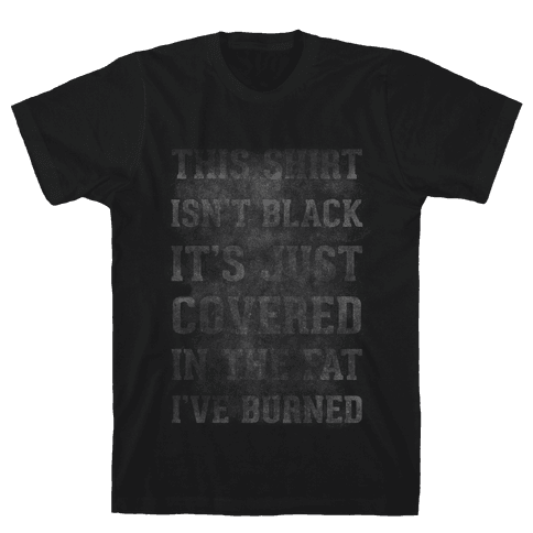 Burned Fat Mens T-Shirt