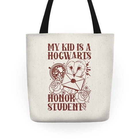 My Kid Is A Hogwarts Honor Student Tote