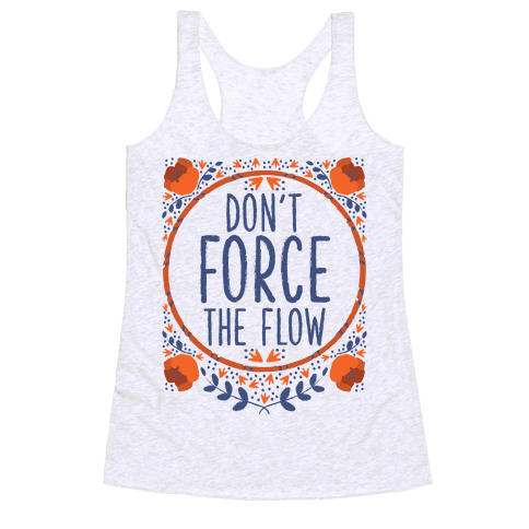 Don't Force the Flow
