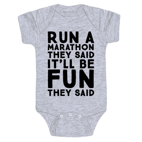 Run A Marathon They Said It'll Be Fun They Said Baby Onesy