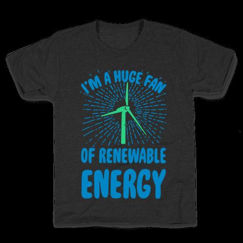 I'm a Big Fan...of Renewable Energy! Kids T-Shirt