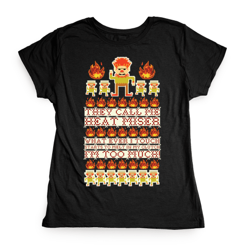 They Call Me Heat Miser Womens T-Shirt
