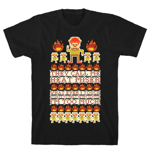 They Call Me Heat Miser Mens T-Shirt