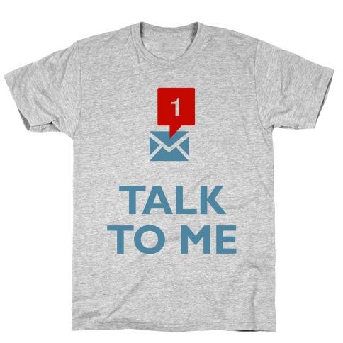 Talk To Me (Tumblr) T-Shirt