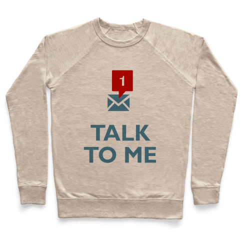 Talk To Me (Tumblr) Pullover