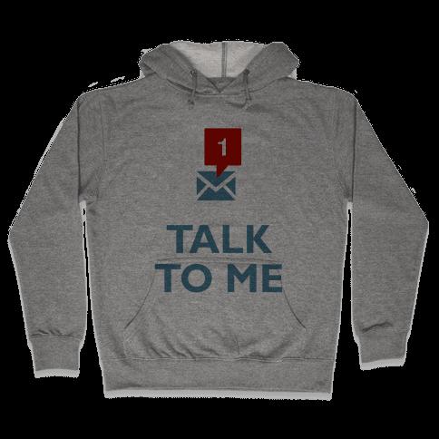 Talk To Me (Tumblr) Hooded Sweatshirt