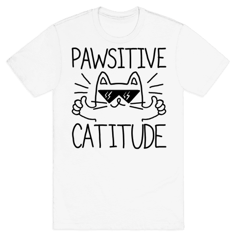 Keep a Pawsitive Catitude Mens T-Shirt