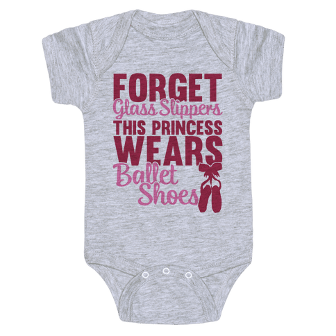 Forget Glass Slippers This Princess Wears Ballet Shoes Baby Onesy