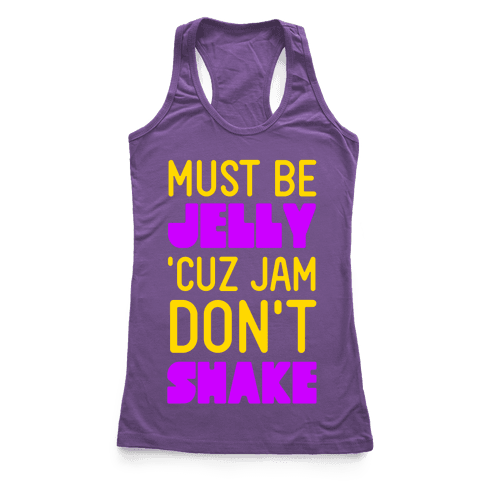 Must Be Jelly Racerback Tank Top