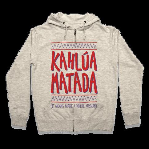 Kahlua Matada Zip Hoodie