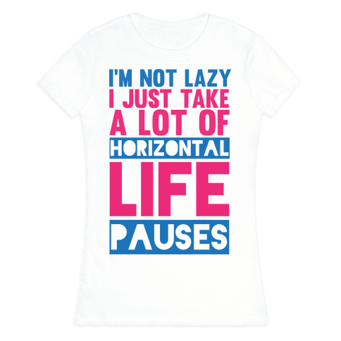 Not Lazy Womens T-Shirt