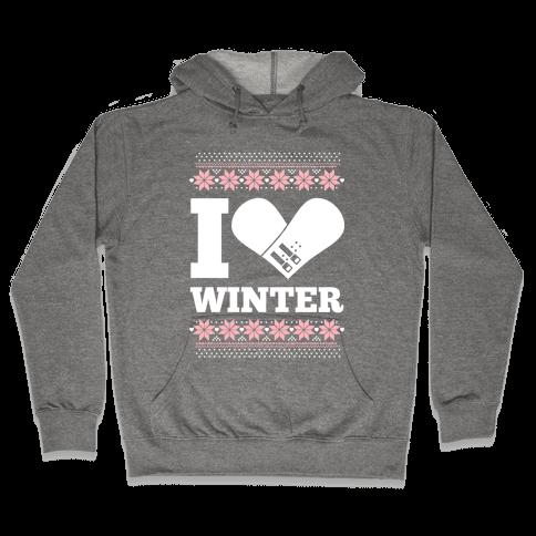I Love Winter (Snowboard Heart) Hooded Sweatshirt