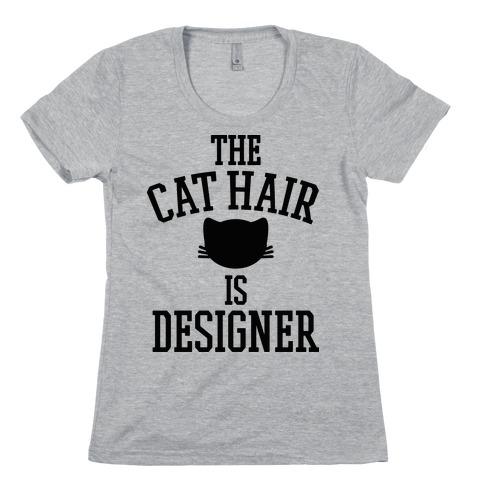 The Cat Hair is Designer Womens T-Shirt