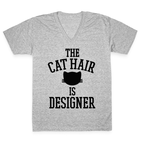 The Cat Hair is Designer V-Neck Tee Shirt