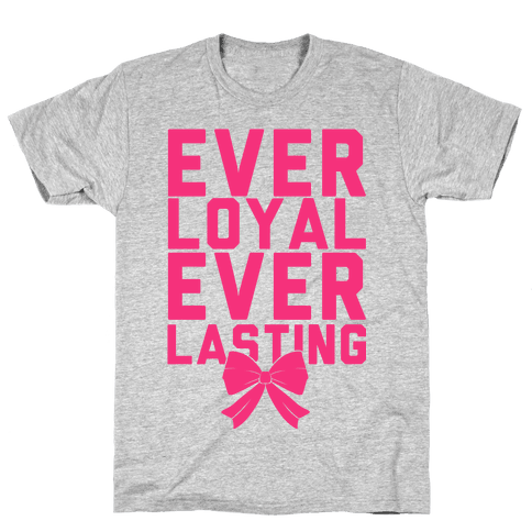 Ever Loyal Ever Lasting Mens T-Shirt
