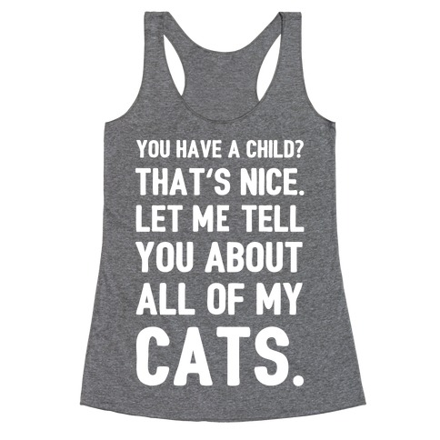 You Have a Child? That's Nice. Racerback Tank Top