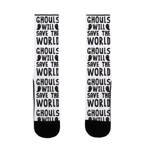 Ghouls Will Save The World Sock