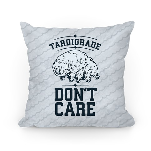 Tardigrade Don't Care Pillow