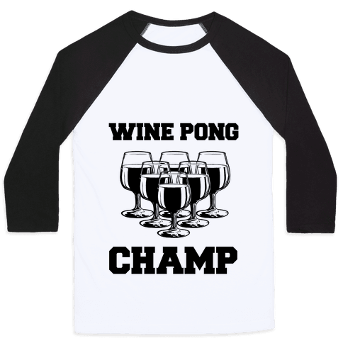 Wine Pong Champ Baseball Tee