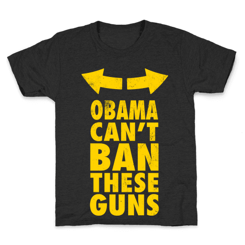 Obama Can't Ban These Guns Yellow Kids T-Shirt