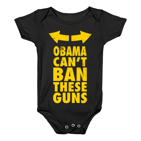 Obama Can't Ban These Guns Yellow Baby Onesy