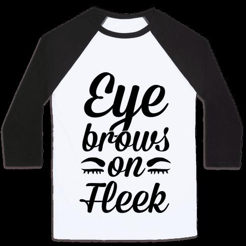 Eyebrows on Fleek Baseball Tee