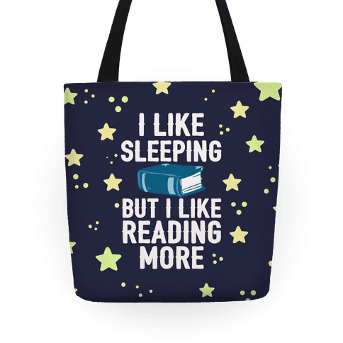 I Like Sleeping But I Like Reading More Tote