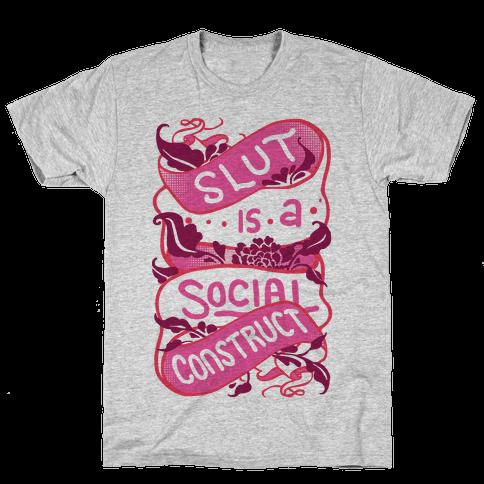 Slut Is A Social Construct Mens T-Shirt